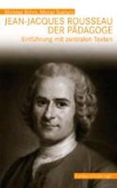 Jean-Jacques Rousseau, der Pädagoge