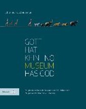 Gott hat kein Museum | No Museum Has God | Johannes Rauchenberger |