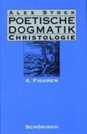 Poetische Dogmatik. Christologie