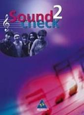Soundcheck 2. Schülerbuch. Neubearbeitung. Berlin, Brandenburg, Bremen, Hessen, Niedersachsen, Nordrhein-Westfalen, Schleswig-Holstein