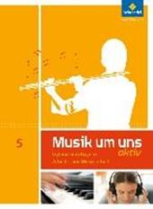 Musik um uns SI 5. Arbeits- und Musizierheft. Bayern