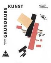 Grundkurs Kunst 1. Malerei, Grafik, Fotografie. Neubearbeitung