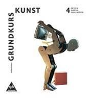 Grundkurs Kunst 4. Aktion, Kinetik, Neue Medien