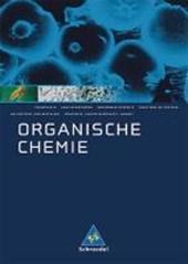 Organische Chemie. Schülerband. Neubearbeitung