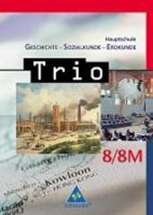 Trio 8. Geschichte, Sozialkunde, Erdkunde. Bayern. Hauptschule