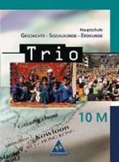 Trio. 10 M. Geschichte / Sozialkunde / Erdkunde. Hauptschule. Bayern