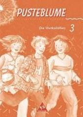 Pusteblume. Die Werkstätten 3. Berlin, Bremen, Hamburg, Hessen, Niedersachsen, Nordrhein-Westfalen, Rheinland-Pfalz, Saarland, Schleswig-Holstein