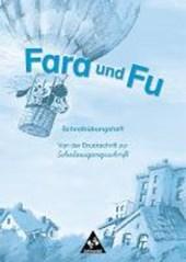 Fara und Fu. Schreibübungsheft. Von der Druckschrift zur Schulausgangsschrift