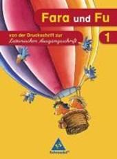 Fara und Fu. 1. Schuljahr. Schreibübungsheft. Von der Druckschrift zur Lateinischen Ausgangsschrift. Ausgabe