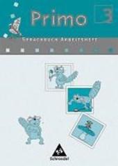 Primo Sprachbuch 3 Arbeitsheft. Für Bremen, Niedersachsen, Nordrhein-Westfalen