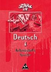 Stark in Deutsch 1. Arbeitsheft Sprache