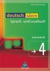 deutsch.ideen 4. Arbeitsheft. Baden-Württemberg