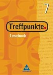 Treffpunkte 7. Lesebuch. Schülerband. Neubearbeitung. Berlin, Bremen, Hessen, Niedersachsen, Hamburg, Nordrhein-Westfalen, Rheinland-Pfalz, Saarland, Schleswig-Holstein