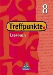 Treffpunkte 8. Lesebuch. Schülerband. Neubearbeitung. Berlin, Bremen, Hessen, Niedersachsen, Hamburg, Nordrhein-Westfalen, Rheinland-Pfalz, Saarland, Schleswig-Holstein