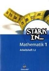 Stark in Mathematik 1.2. Arbeitsheft