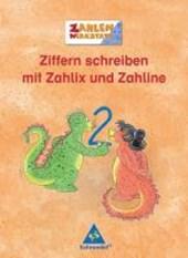 Zahlenwerkstatt.. Ziffern schreiben mit Zahlix und Zahline