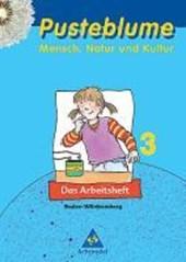 Pusteblume 3. Mensch, Natur und Kultur. Arbeitsheft. Baden-Württemberg