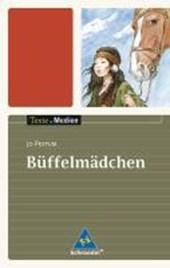 Büffelmädchen. Texte.Medien
