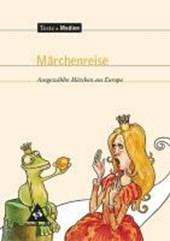 Märchenreise. Ausgewählte Märchen aus Europa