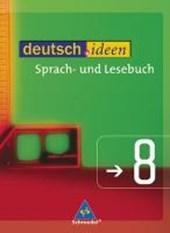 deutsch.ideen 8. Schülerband. Östlichen Bundesländer