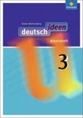 deutsch ideen 3. Arbeitsheft. Baden-Württemberg