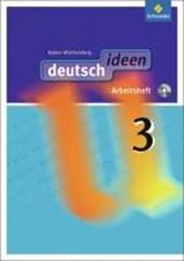 deutsch ideen 3. Arbeitsheft mit CD-ROM. Baden-Württemberg