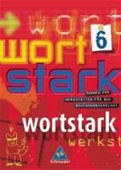 Wortstark. SprachLeseBuch 6. Neubearbeitung.Rechtschreibung 2006. Hamburg, Hessen, Nordrhein-Westfalen, Rheinland-Pfalz, Schleswig-Holstein