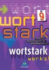 Wortstark. SprachLeseBuch 9. Neubearbeitung. Rechtschreibung 2006. Hamburg, Hessen, Nordrhein-Westfalen, Rheinland-Pfalz, Schleswig-Holstein