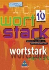 Wortstark. SprachLeseBuch 10. Erweiterte Ausgabe. Rechtschreibung