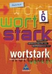 Wortstark. SprachLeseBuch 6. Neubearbeitung. Realschule Baden-Württemberg