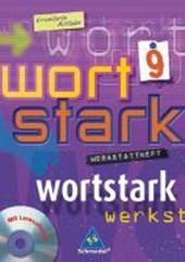 Wortstark. Werkstattheft 9 mit CD-ROM. Rechtschreibung 2006. Erweiterte Ausgabe