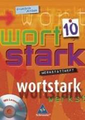 wortstark 10. Werkstattheft mit CD-ROM. Erweiterte Ausgabe