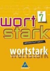 wortstark 7. Werkstattheft. Hauptschule 2008. Nordrhein-Westfalen