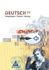 Deutsch S II: Kompetenzen - Themen - Training. Grundband
