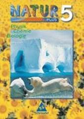 Natur plus 5. Neubearbeitung. Schülerband. Physik, Chemie, Biologie. Bayern. Hauptschule