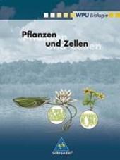 WPU Biologie. Pflanzen und Zellen. Wahlpflichtunterricht