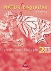 Natur begreifen Biologie 2. Neubearbeitung. 7./8. Schuljahr. Arbeitsheft 2.3