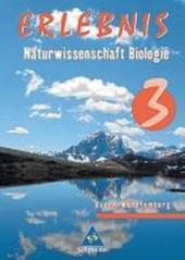 Erlebnis Naturwissenschaft Biologie 3. Schülerband.  Baden-Württemberg. Realschule