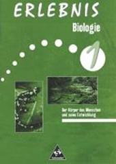 Erlebnis Biologie 1. Arbeitsheft. Der Körper des Menschen
