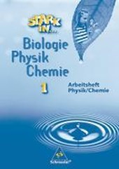Stark in Biologie, Physik, Chemie 1. Arbeitsheft Physik, Chemie