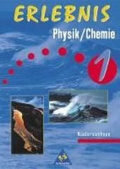 Erlebnis Physik / Chemie 1. Schülerband. Niedersachsen