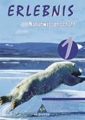 Erlebnis 1 - Naturwissenschaft / Schülerband Berlin, Hamburg und Schleswig-Holstein