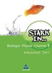 Stark in Biologie - Physik - Chemie 1. Arbeitsheft