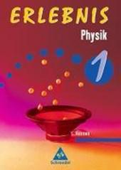 Erlebnis Physik 1. Schülerbuch. Hessen