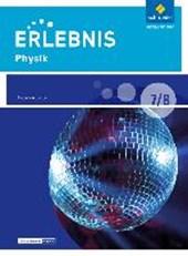 Erlebnis Physik 7 / 8 . Schülerband. Differenzierende Ausgabe. Baden-Württemberg