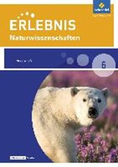 Erlebnis Naturwissenschaften 6. Arbeitsheft.- Differenzierende Ausgabe 2016 für Berlin und Brandenburg