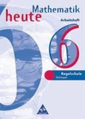 Mathematik heute. 6. Schuljahr. Arbeitsheft. Euro-Ausgabe. Regelschule Thüringen
