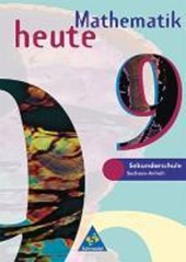 Mathematik heute 9. Schülerband. Brandenburg, Sachsen-Anhalt. Neubearbeitung. Euro-Ausgabe
