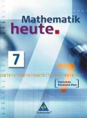 Mathematik heute 7. Schülerband. Realschule Rheinland-Pfalz