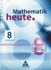 Mathematik heute 8. Schülerband. Realschule Rheinland-Pfalz
